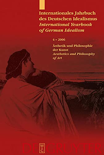 9783110182538: Internationales Jahrbuch des Deutschen Idealismus/International Yearbook of German Idealism 2006: v. 4