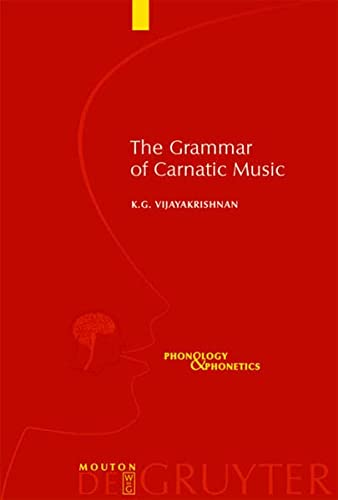 9783110183139: The Grammar of Carnatic Music (Phonology and Phonetics)