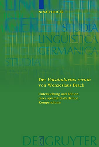 9783110183177: Der 'Vocabularius Rerum' Von Wenzeslaus Brack: Untersuchung Und Edition Eines Spatmittelalterlichen Kompendiums (Studia Linguistica Germanica) (German Edition)