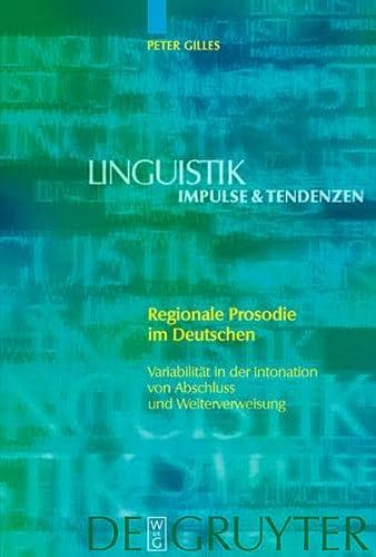 9783110183276: Regionale Prosodie Im Deutschen: Variabilität in der Intonation von Abschluss und Weiterverweisung: Variabilitat in Der Intonation Von Abschluss Und Weiterverweisung (Linguistik - Impulse & Tendenzen)