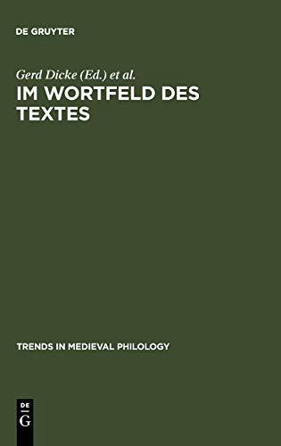 Im Wortfeld des Textes : Worthistorische Beiträge: Dicke, Gerd (Hrsg.)