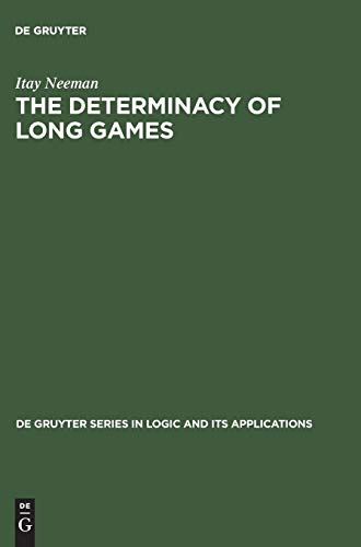 9783110183412: The Determinacy of Long Games (de Gruyter Series in Logic and Its Applications)