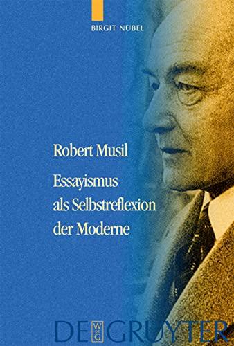 9783110184051: Robert Musil: Essayismus als Selbstreflexion der Moderne (German Edition)