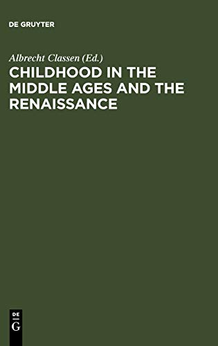 Childhood in the Middle Ages and the Renaissance: Albrecht Classen