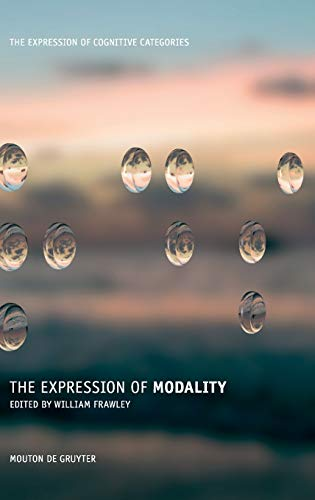 9783110184358: The Expression of Modality: The Expression of Cognitive Categories: v. 1 (The Expression of Cognitive Categories (ECC))