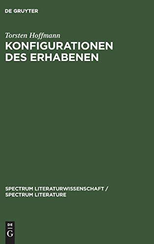 Konfigurationen Des Erhabenen: Zur Produktivitat Einer Asthetischen Kategorie in Der Literatur Des ...