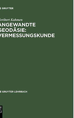 9783110184648: Angewandte Geodasie: Vermessungs-kunde (de Gruyter Lehrbuch) (German Edition)