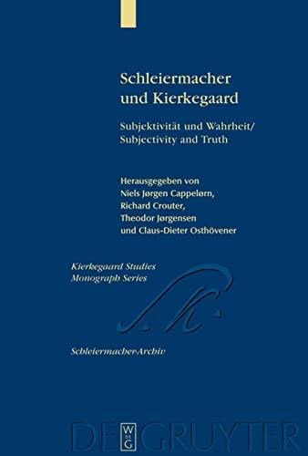 Schleiermacher und Kierkegaard: Subjektivität und Wahrheit / Subjectivity and Truth. Akten des Schleiermacher-Kierkegaard-Kongresses in Kopenhagen ... ... Edition) (Kierkegaard Studies. Monograph) (3110185482) by Niels Jørgen Cappelørn; et al.
