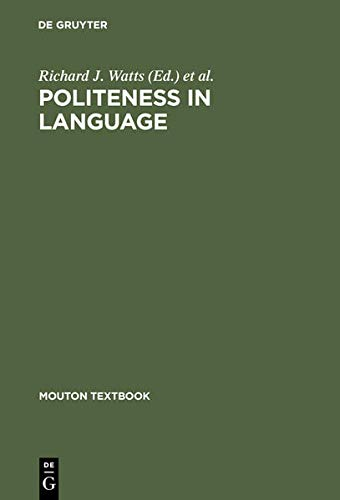 Politeness in Language: Studies in Its History,: et al Richard