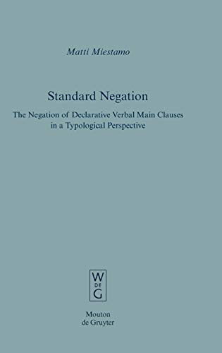 9783110185799: Standard Negation: The Negation of Declarative Verbal Main Clauses in a Typological Perspective (Empirical Approaches to Language Typology [Ealt])