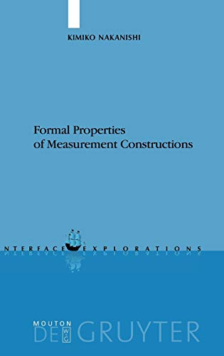 9783110185980: Formal Properties of Measurement Constructions (Interface Explorations)