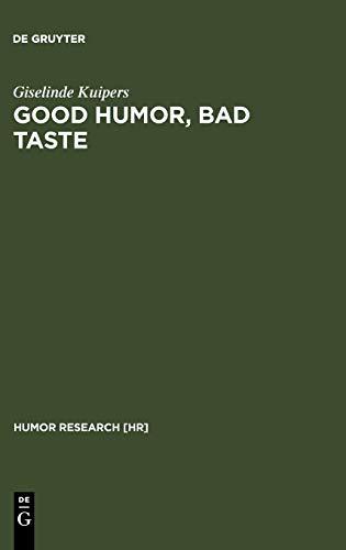 9783110186154: Good Humor, Bad Taste: A Sociology of the Joke (Humor Research 7)