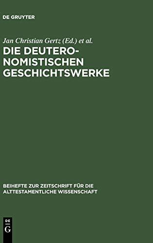 9783110186673: Die deuteronomistischen Geschichtswerke: Redaktions- und religionsgeschichtliche Perspektiven zur Deuteronomismus - Diskussion in Tora und Vorderen ... fur die Alttestamentliche Wissenschaft)