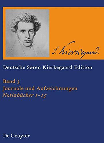 9783110186703: Sören Kierkegaard Notizbücher 1 - 15: Bd 3 (Deutsche Soren Kierkegaard Editions)
