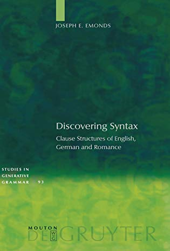 Discovering Syntax (Studies in Generative Grammar): Joseph E. Emonds