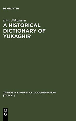 9783110186895: A Historical Dictionary of Yukaghir (Trends in Linguistics Documentation, Vol. 25)