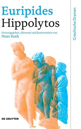 9783110188172: Hippolytos (Griechische Dramen) (Ancient Greek Edition) (Ancient Greek and German Edition)