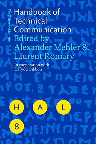 Handbook of Technical Communication (Handbooks of Applied Linguistics): Mehler, Alexander