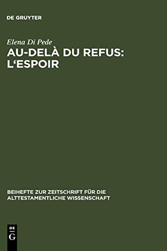 Au-Dela du Refus: L'Espoir : Recherches sur la Coherence Narrative de Jr 32 - 45 (TM) (...