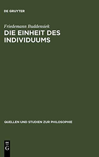 9783110188523: Die Einheit des Individuums: Eine Studie zur Ontologie der Einzeldinge (Quellen und Studien zur Philosophie)