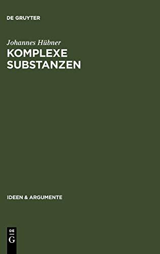 9783110188530: Komplexe Substanzen (Ideen & Argumente)
