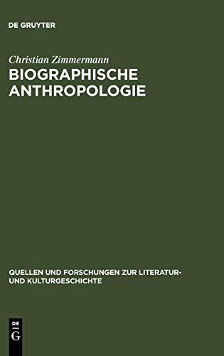 9783110188639: Biographische Anthropologie: Menschenbilder in lebensgeschichtlicher Darstellung (1830-1940) (Quellen und Forschungen zur Literatur- und Kulturgeschichte)