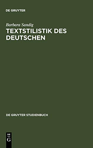 9783110188707: Textstilistik Des Deutschen = Stylistics of German Texts = Stylistics of German Texts = Stylistics of German Texts (De Gruyter Studienbuch)