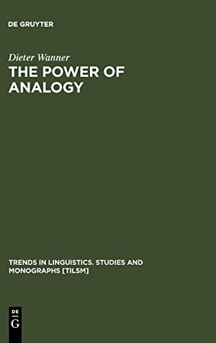 9783110188738: The Power of Analogy: An Essay on Historical Linguistics (Trends in Linguistics. Studies and Monographs [Tilsm]) (Trends in Linguistics: Studies & Monographs)