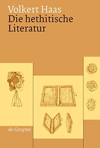 Die hethitische Literatur: Volkert Haas