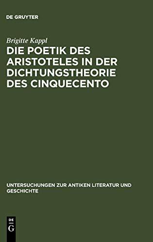9783110189520: Die Poetik Des Aristoteles in Der Dichtungstheorie Des Cinquecento
