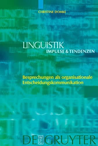 9783110189537: Besprechungen als organisationale Entscheidungskommunikation (Linguistik - Impulse & Tendenzen)