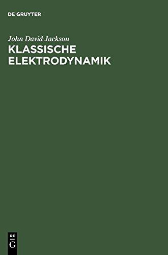 Klassische Elektrodynamik (Uberarbeitete Auflage) (German Edition): Jackson, John David;