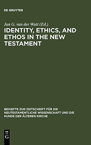 9783110189735: Identity, Ethics, and Ethos in the New Testament (Beihefte Zur Zeitschrift Fur Die Neutestamentliche Wissenschaft Und Die Kunde Der Alteren Kirche)