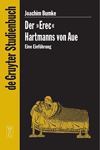 """Der """"Erec"""" Hartmanns von Aue (de Gruyter: Bumke, Joachim"""