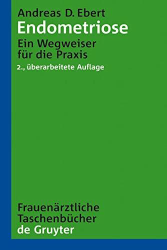 9783110189841: Endometriose: Ein Wegweiser für die Praxis: Ein Wegweiser Fur Die Praxis (Frauenarztliche Taschenbucher)