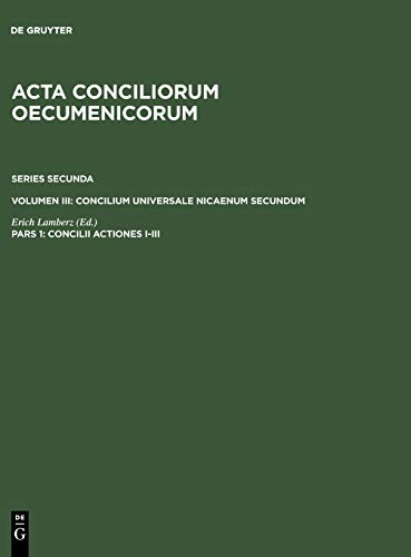 9783110190021: Concilii Actiones I-III (ACTA Conciliorum Oecumenicorum) (Latin Edition)