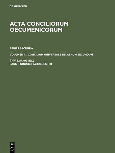 9783110190021: Concilii Actiones I-III (ACTA Conciliorum Oecumenicorum)