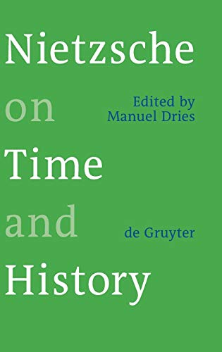 Nietzsche on Time and History: Manuel Dries