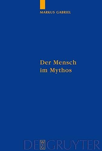 9783110190366: Der Mensch im Mythos: Untersuchungen über Ontotheologie, Anthropologie und Selbstbewusstseinsgeschichte in Schellings