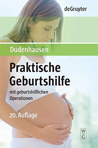 9783110190748: Praktische Geburtshilfe: Mit geburtshilflichen Operationen