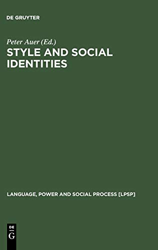 9783110190816: Style and Social Identities: Alternative Approaches to Linguistic Heterogeneity (Language, Power and Social Process)