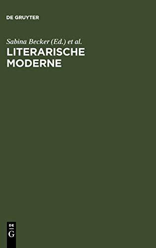 Literarische Moderne: Begriff und Phaenomen (German Edition): Sabina Becker (Editor); Helmuth ...