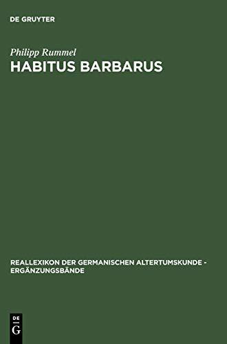 9783110191509: Habitus barbarus: Kleidung und Repräsentation spätantiker Eliten im 4. und 5. Jahrhundert: Kleidung Und Reprasentation Spatantiker Eliten Im 4. Und 5. ... Altertumskunde - Ergaenzungsbaende)