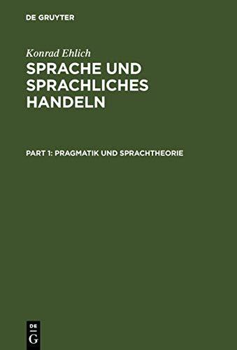 9783110193183: Sprache und sprachliches Handeln: Pragmatik und Sprachtheorie, Prozeduren des sprachlichen Handelns, Discurs, Narration, Text, Schrift