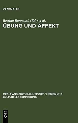 9783110193220: Ubung Und Affekt: 6 (Medien Und Kulturelle Erinnerung)