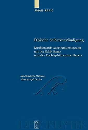9783110193640: Ethische Selbstverständigung: Kierkegaards Auseinandersetzung mit der Ethik Kants und der Rechtsphilosophie Hegels (Kierkegaard Studies. Monograph) (German Edition)