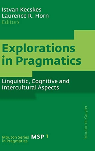 9783110193664: Explorations in Pragmatics: Linguistic, Cognitive and Intercultural Aspects (Mouton Series in Pragmatics)