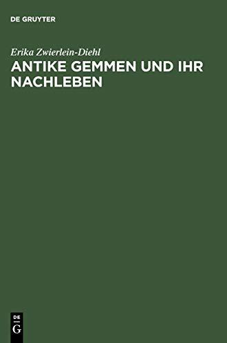 Antike Gemmen und ihr Nachleben: Erika Zwierlein-Diehl