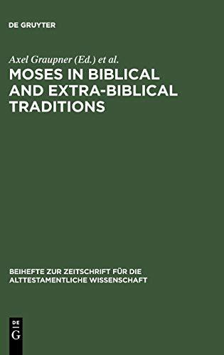 9783110194609: Moses in Biblical and Extra-Biblical Traditions (Beihefte zur Zeitschrift fur die Alttestamentliche Wissenschaft)