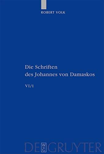 Die Schriften des Johannes von Damaskos. Band VI/1. Historia animae utilis de Barlaam et ...